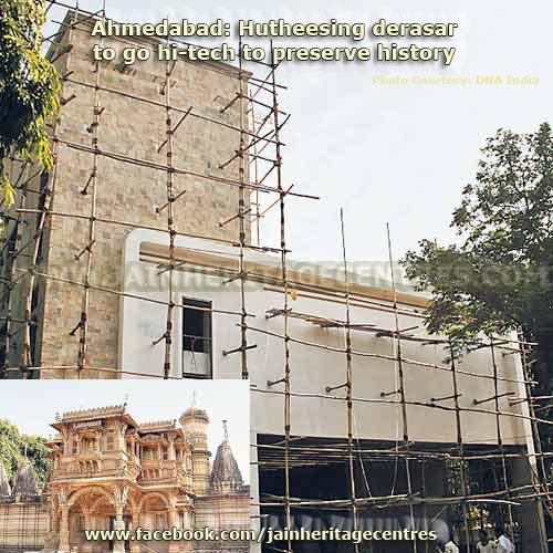 Ahmedabad: Hutheesing derasar to go hi-tech to preserve history
