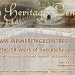 Jain Heritage Centres – 18 Years & Counting…..